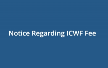 Notice regarding ICWF fee